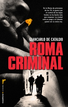 Roma criminal - Giancarlo De Cataldo