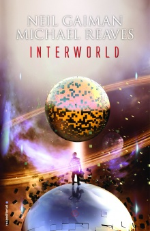 Interworld - Neil Gaiman y Michael Reaves