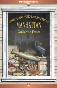 One Hundred Miles from Manhattan - Guillermo Fesser