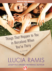 Things That Happen to You in Barcelona When You're Thirty - Llucia Ramis