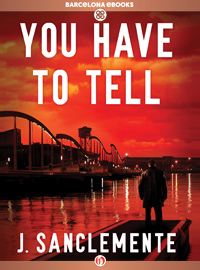 You Have to Tell - José Sanclemente