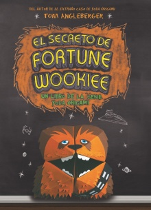 El secreto de Fortune Wookiee - Tom Angleberger