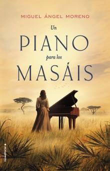 Un piano para los masáis - Miguel Ángel Moreno