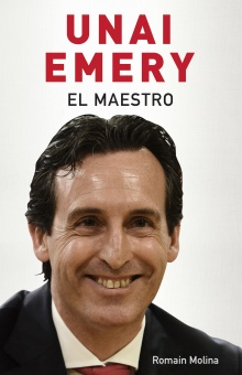 Unai Emery - Romain Molina