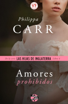 Amores prohibidos - Philippa Carr