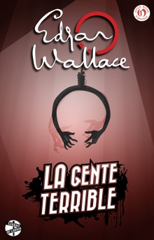 La gente terrible - Edgar Wallace