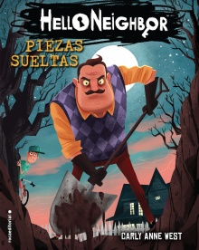 Piezas sueltas. Hello Neighbor 1 - Carly Anne  West
