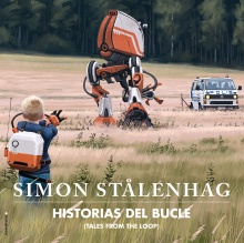 Historias del bucle (Tales from the loop) - Simon Stålenhag