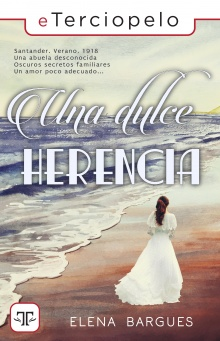 Una dulce herencia - Elena Bargues