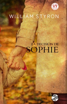 La decisión de Sophie - William Styron