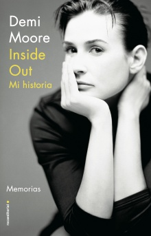 Inside Out. Mi historia - Demi Moore