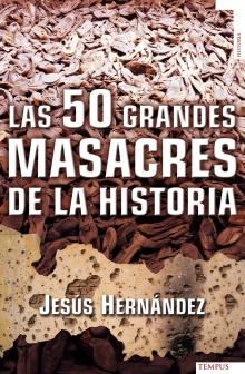 Las 50 grandes masacres de la historia - Jesús Hernández