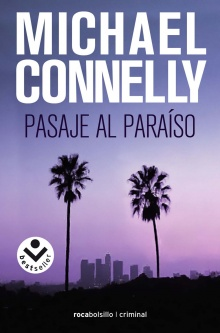 Pasaje al paraíso - Michael Connelly