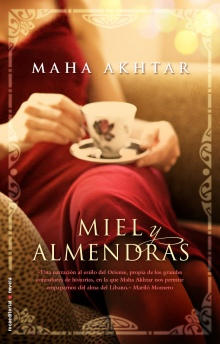 Miel y almendras - Maha Akhtar