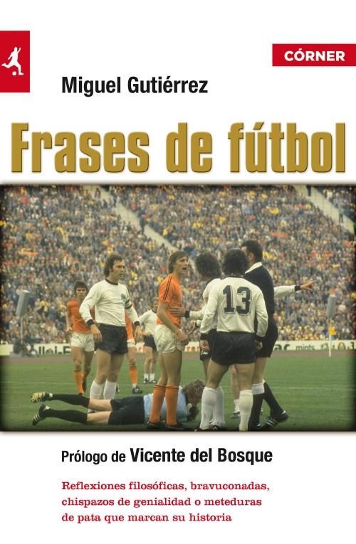 Frases De Fútbol Miguel Gutiérrez Roca Libros