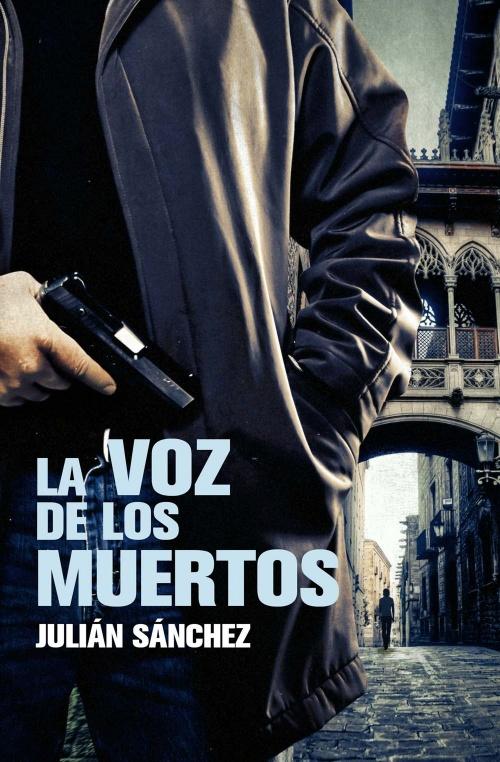 La voz de los muertos : Julián Sánchez - Roca Libros