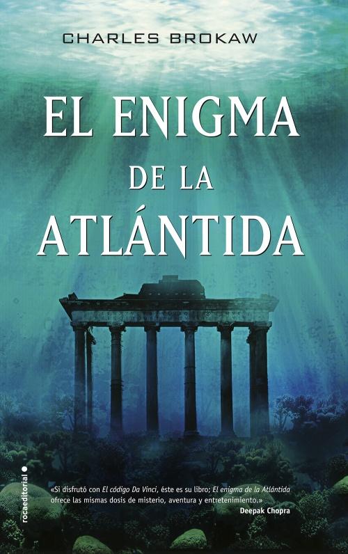 El enigma de la Atlántida : Charles Brokaw - Roca Libros