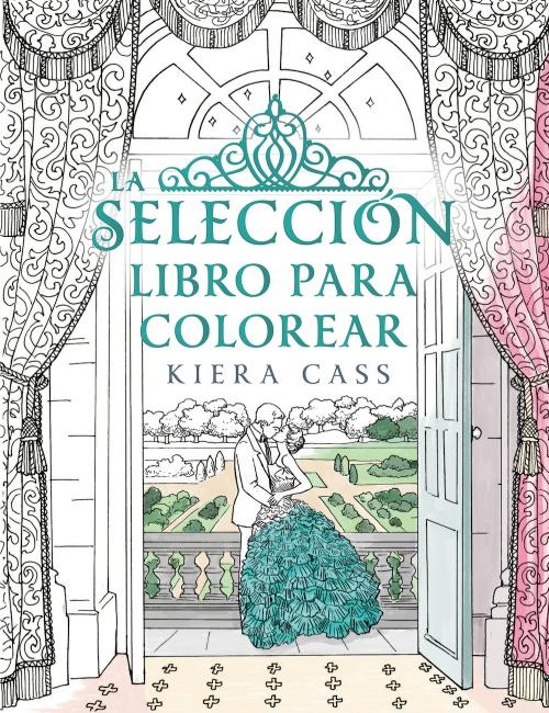 La Selección. Libro para colorear : Kiera Cass - Roca Libros