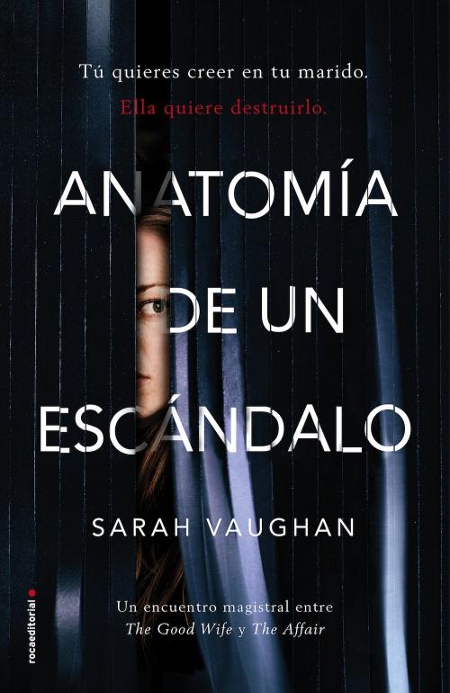 Anatomía de un escándalo : Sarah Vaughan - Roca Libros