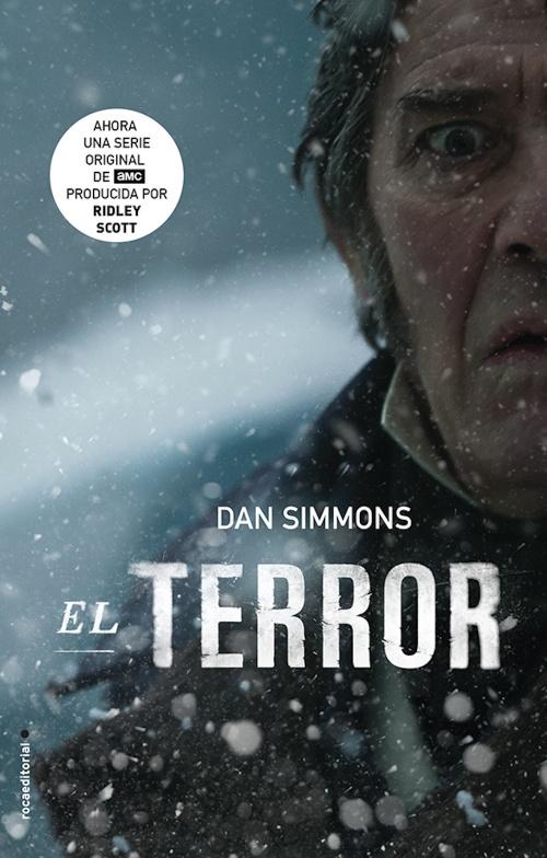El Terror : Dan Simmons - Roca Libros