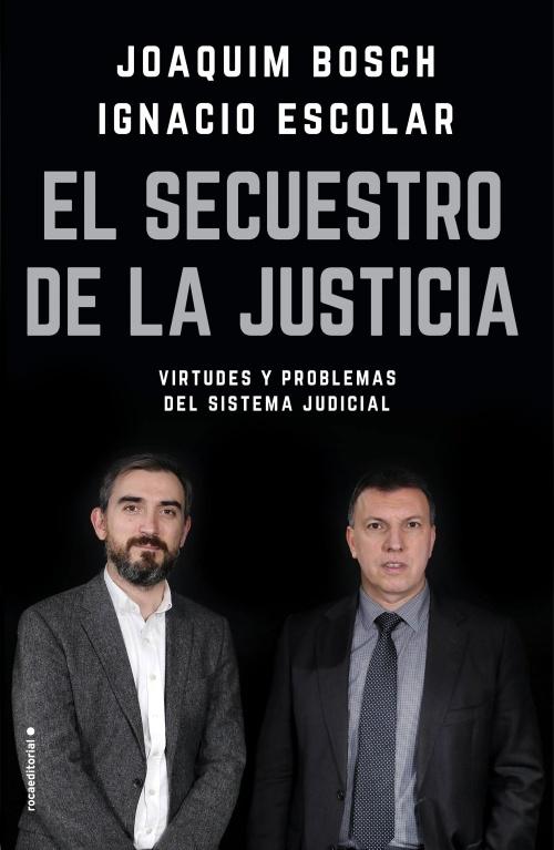 http://www.rocalibros.com/eldiario.es/catalogo/Joaquim+Bosch+Ignacio+Escolar/El+secuestro+de+la+justicia