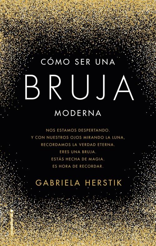 Resultado de imagen de Cómo ser una bruja moderna Gabriela Herstik