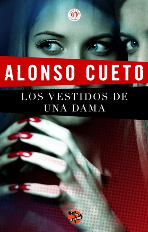 Los vestidos de una dama : Alonso Cueto - Roca Libros
