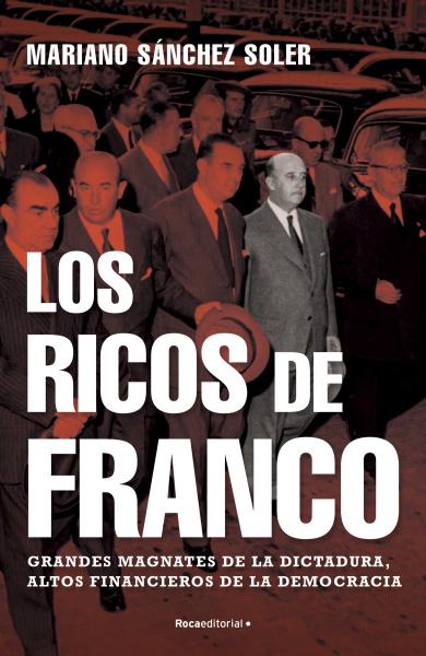 Los ricos de Franco: conocer los hechos para que no se