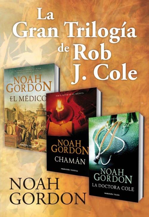 La gran trilogía de Rob J. Cole : Noah Gordon - Roca Libros
