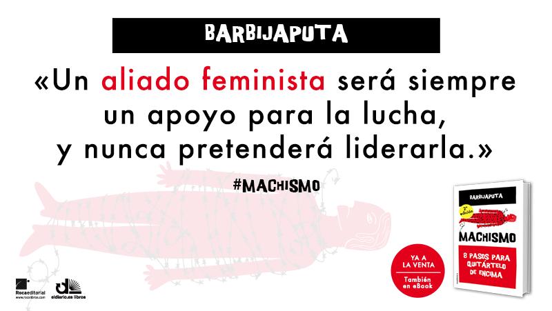 Barbijaputa Machismo Aliados Feministas