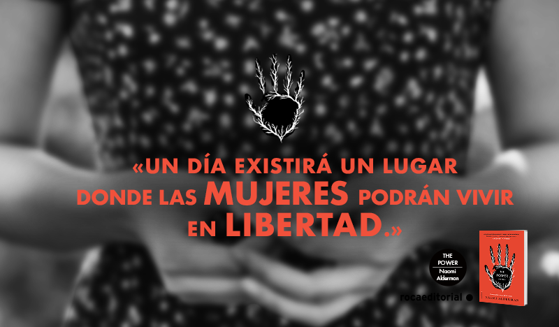5 frases de The Power la distopa feminista de Naomi Alderman