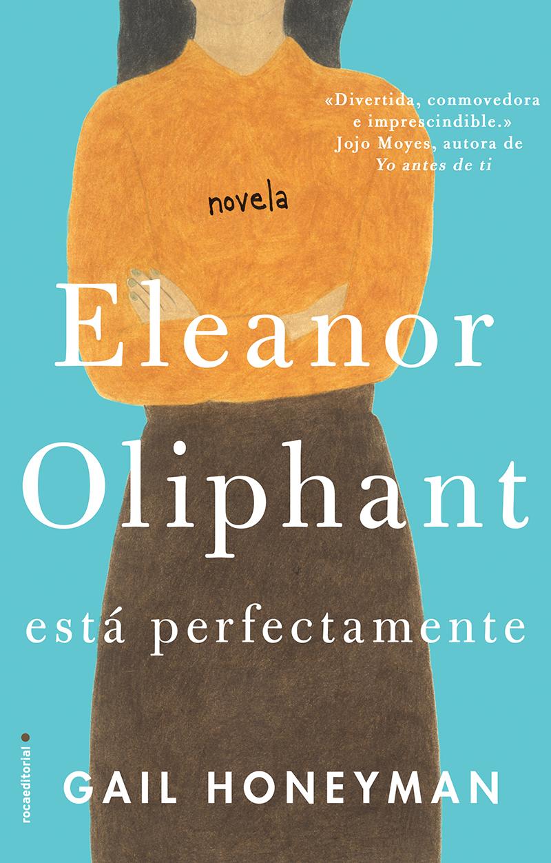 Eleanor Oliphant est perfectamente